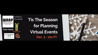 'Tis the Season for Virtual Events hosted by  The WAAP