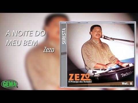 Zezo Seresta Vol. 2 - A Noite do Meu Bem