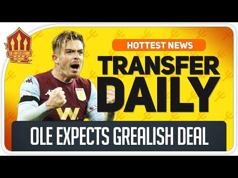 Man Utd Expect Grealish Transfer! Man Utd Transfer News