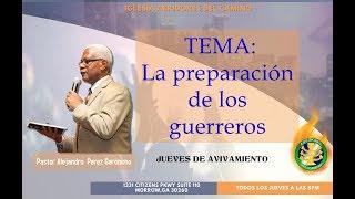A.D.C La preparación de los guerreros (Pastor Alejandro Perez Geronimo)