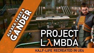 Project Lambda - Alpaka Takes A Gander - Half Life Recreated in Unreal Engine 4