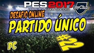 PES 2017 PC | MYCLUB | DLC 1.02 | Copa desafío Online #22