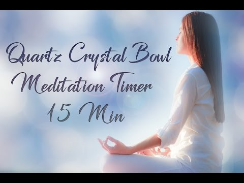15 Minute Meditation Timer,  Sound Healing Crystal Bowls, Crystal Bowl Meditation