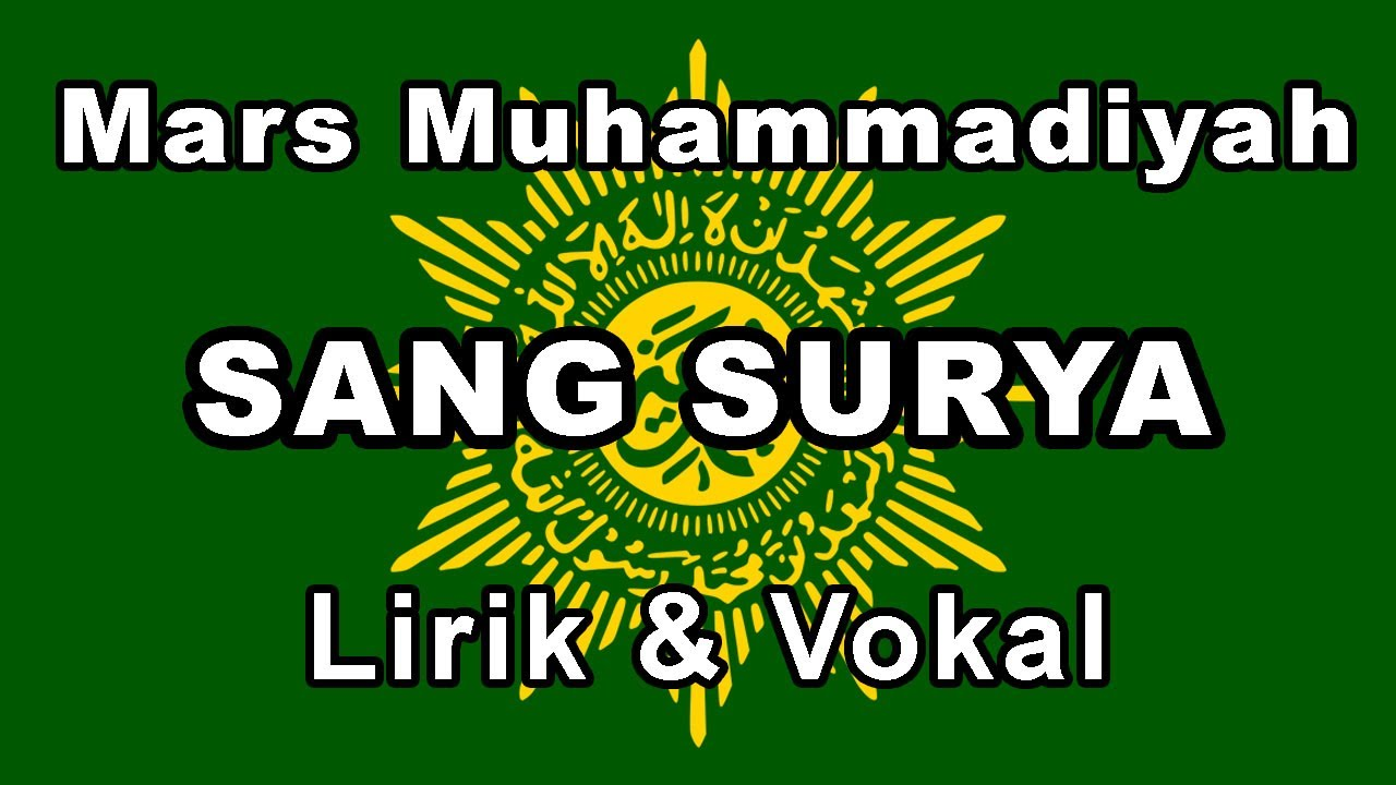 Sang Surya Mars Muhammadiyah Beserta Teks Lirik Lagu & Vokal | Sang Pencerah
