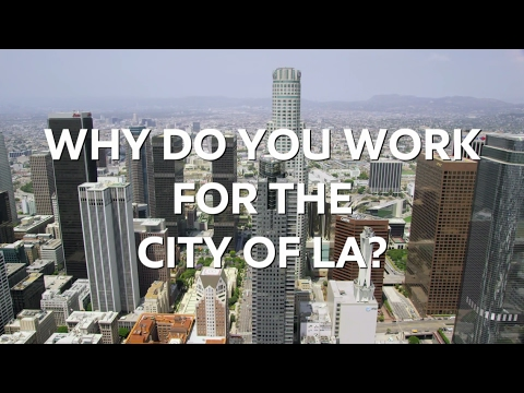 Why do you work for the City of Los Angeles?