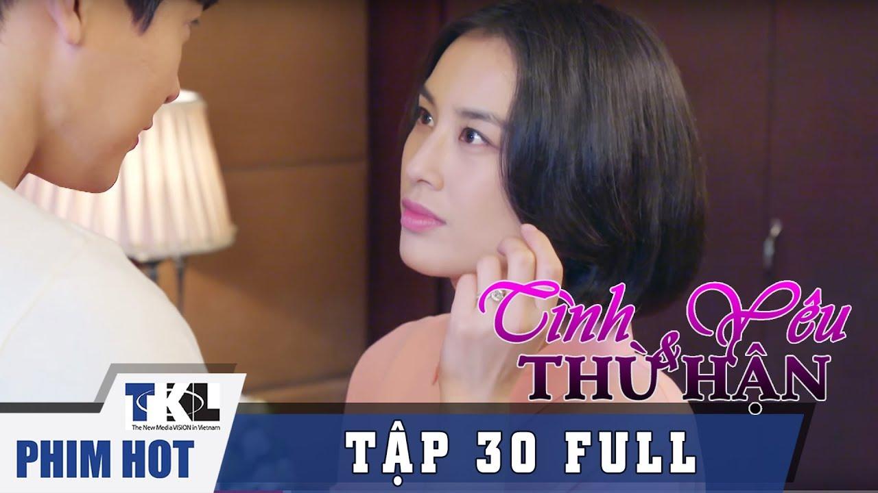 image TÌNH YÊU VÀ THÙ HẬN - Tập 30   Phim Trung Quốc Thái Lan Lồng Tiếng