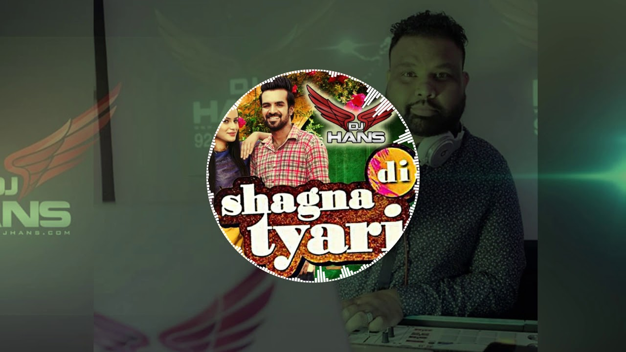 Shagna Di Tyari- Happy Raikoti (Remixed By Dj Hans) Jassi Bhullar- Follow on Instagram DjHansMusic