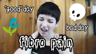 what fibromyalgia pain feels like for me good days vs bad days