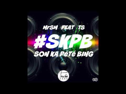 MrSM x TS - #SKPB - (Son Ka Pété Bing)