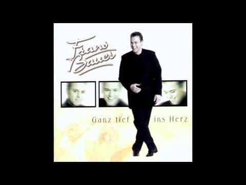 Frans Bauer Bleib Heut' Nacht Bei Mir -  Ganz Tief Ins Herz 2000