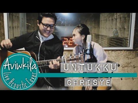 CHRISYE - UNTUKKU (Aviwkila Live Cover)