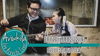 Download lagu CHRISYE - UNTUKKU (Aviwkila Live Cover)