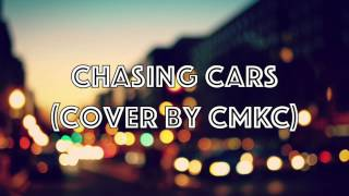 [Snow Patrol] Chasing Cars [CMKC] (Thank you for 300+ Subscribers!)