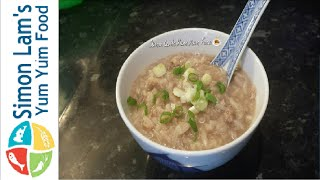 How To Make Chinese Porridge (congee), Beef Congee 牛肉粥 - Simon Lam's Yum Yum Food