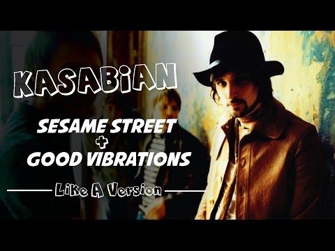Kasabian - Sesame Street/Good Vibrations (Like A Version)