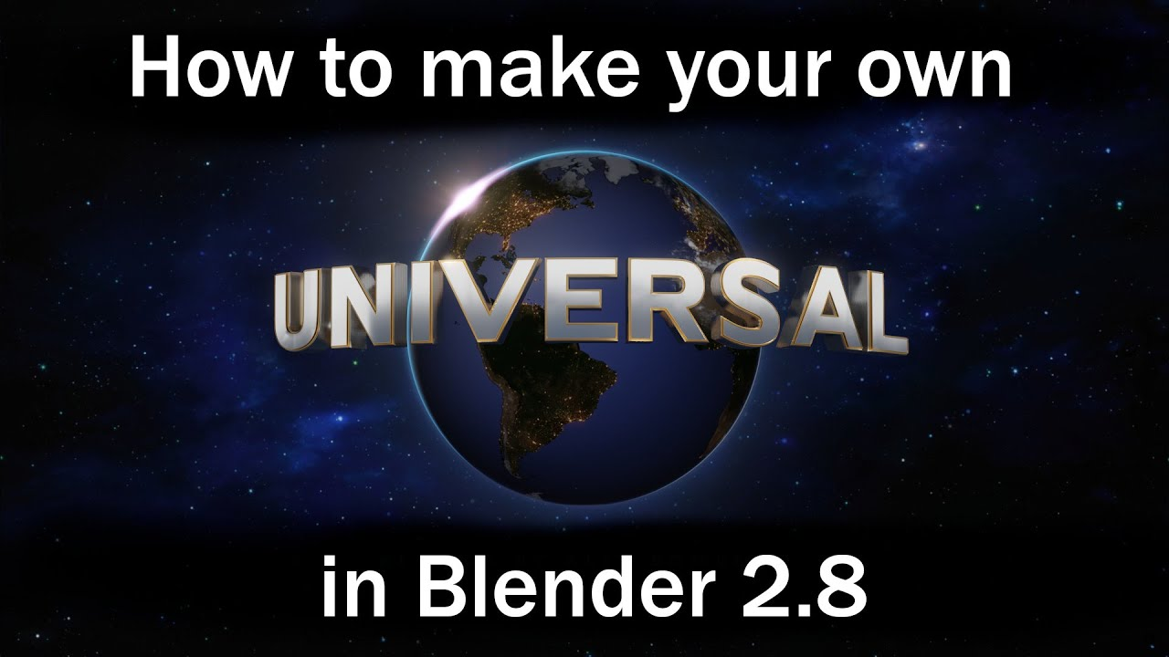 How To Make Your Own Universal Studios Intro In Blender 2 8 In Less Than 10 Minutes Youtube