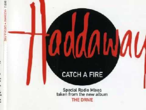 Haddaway - Catch A Fire...HQ