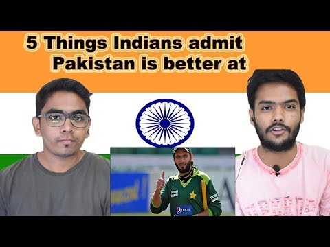 Indian reaction on 5 Things Indians admit Pakistan is better at | Swaggy d