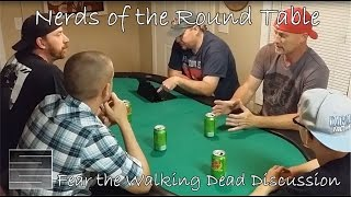Fear The Walking Dead Discussion | Nerds Of The Round Table (pilot) Episode 1