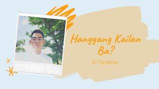 Hanggang Kailan Ba? | JD Tacderas | Mood Melody