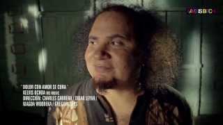 Kelvis Ochoa - Dolor con amor se cura - Video oficial 2014