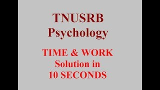 TNUSRB   Psychology   Important Topic   Time and Work   Very Very Easy Method