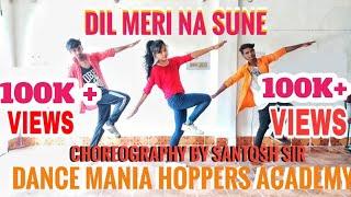 Dil Meri Na Sune Dance / Atif Aslam/Choreography by SANTOSH SHARMA/DANCE MANIA HOPPER'S ACADEMY