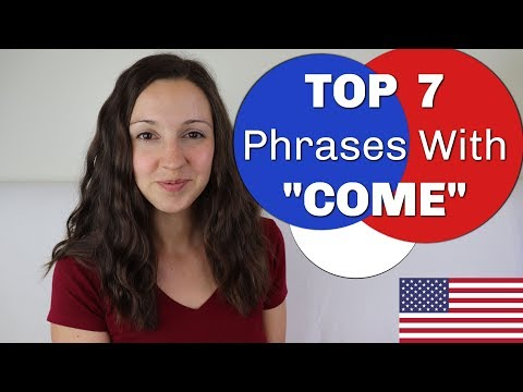 Top 7 Phrases with COME: Advanced English Vocabulary Lesson
