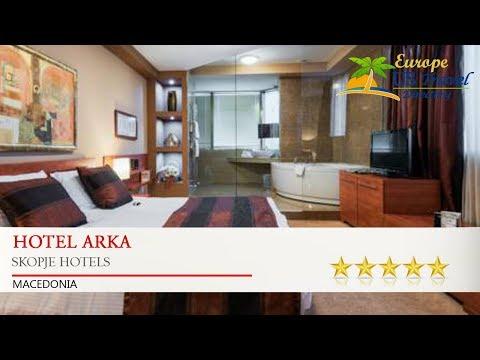 Hotel Arka - Skopje Hotels, Macedonia