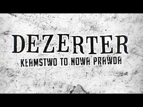 Dezerter - Kłamstwo to nowa prawda (lyrics video)