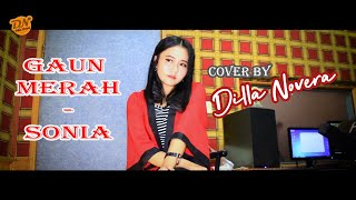 Gaun Merah - Sonia Cover By Dilla Novera