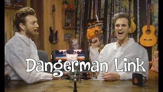 Rhett and Link: DANGERMAN LINK (Link being dangerous)