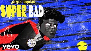 James Brown - Super Bad (Parts 1, 2 & 3) ft. The Original J.B.s