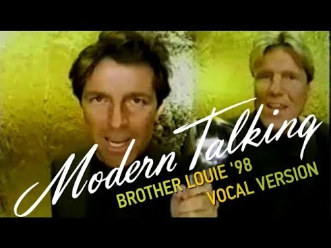 Modern Talking-Brother Louie '98 Vocal Version (Music Official Video)