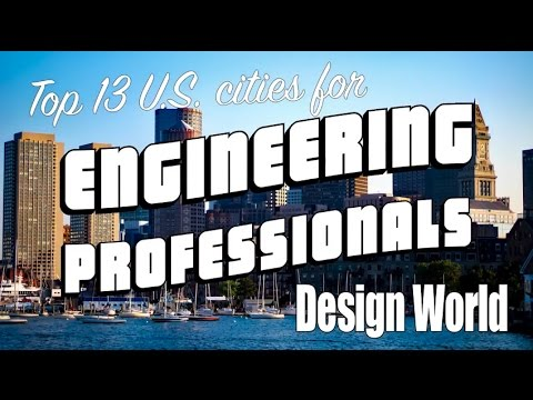 Top 13 Cities For Engineering Professionals