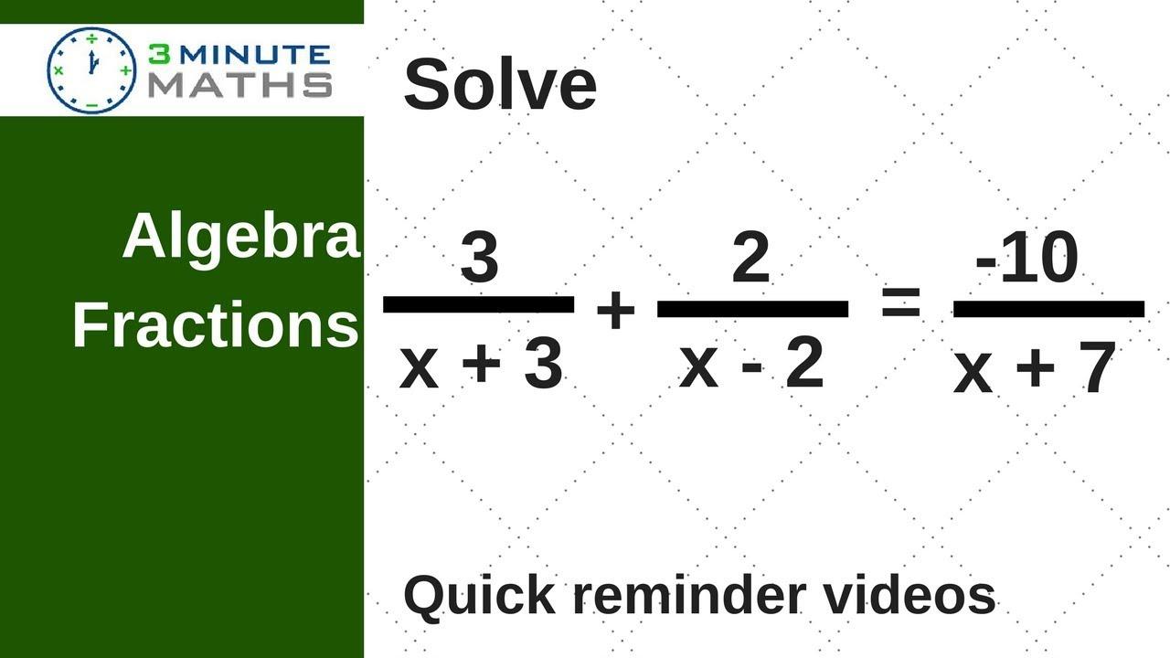 Solving Algebra Fractions With A Quadratic Gcse Maths Level 7