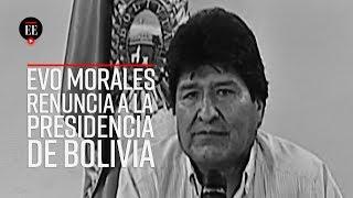 Evo Morales renuncia al poder en Bolivia - El Espectador