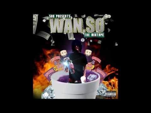 Wanso500-Whole Lot Of Money(NEW!!!)
