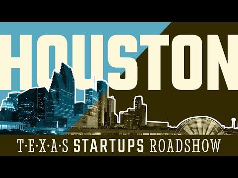 Texas Startups Roadshow - Houston