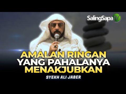 Syekh Ali Jaber - Amalan Ringan Yang Pahalanya Menakjubkan