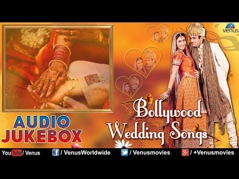 Best Bollywood Wedding Songs | Audio...