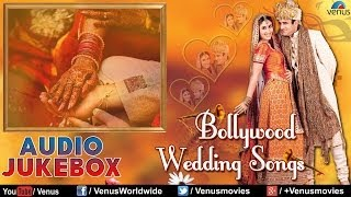 Best Bollywood Wedding Songs | Audio Jukebox