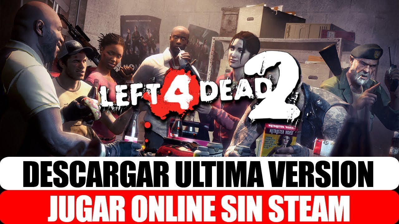 Descargar Left 4 Dead 2 En Español última Version Online 2019 Mediafire Y Mega Youtube
