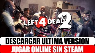 DOWNLOAD LEFT 4 DEAD 2 LAST VERSION 2.1.4.9 ONLINE WITHOUT STEAM BY MEDIAFIRE