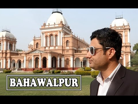 Bahawalpur Pakistan the City of Nawabs & Palaces