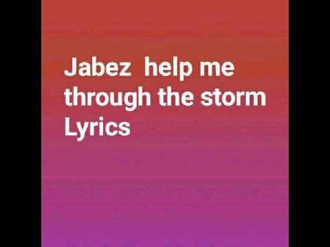 Jabez help me through the storm lyrics