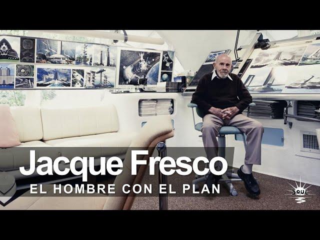 Jacque Fresco, El hombre con el plan