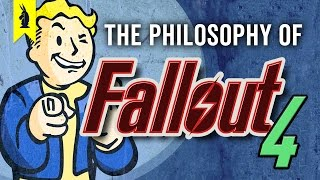 The Philosophy of FALLOUT 4 Wisecrack Edition