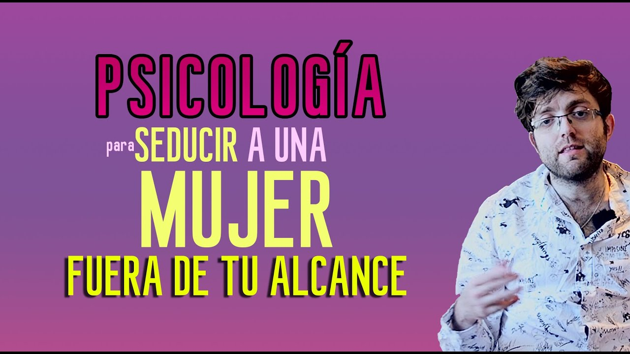 Psicologia para ligar mujeres