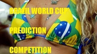 WORLD CUP BRAZIL 2014 ~ PREDICTION GAME TAKE PART